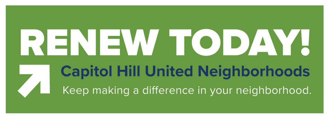 Renew Today! Capitol Hill United Neighborhoods. Keep making a difference in your neighborhood.