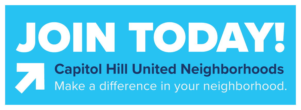 JOIN TODAY! Capitol Hill United Neighborhoods. make a difference in your neighborhood.